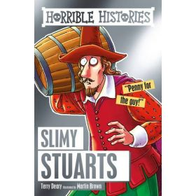 Slimy Stuarts Classic: Horrible Histories (Paperback)