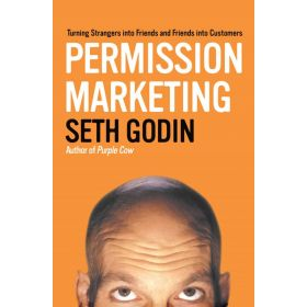 Permission Marketing: Turning Strangers into Friends and Friends into Customers (Paperback)
