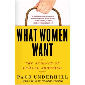 What Women Want: The Science of Female Shopping (Paperback)