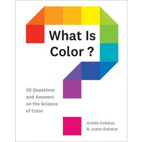 What Is Color?: 50 Questions and Answers on the Science of Color (Hardcover)