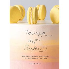 Icing on the Cake: Baking and Decorating Simple, Stunning Desserts at Home (Hardcover)