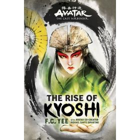 Avatar, The Last Airbender: The Rise of Kyoshi (Hardcover)