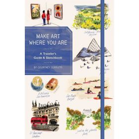 Make Art Where You Are (Guided Sketchbook): A Travel Sketchbook and Guide (Hardcover)