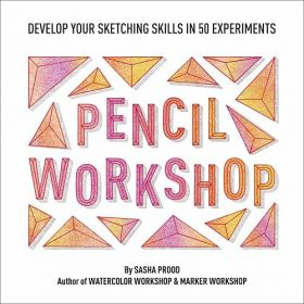 Pencil Workshop Guided Sketchbook: Develop Your Sketching Skills in 50 Experiments (Paperback)