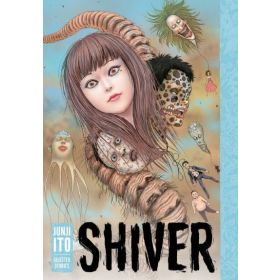 Shiver: Junji Ito Selected Stories (Hardcover)