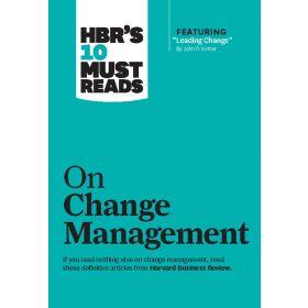 HBR's 10 Must Reads on Change Management (Paperback)