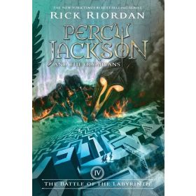 The Battle of the Labyrinth: Percy Jackson and the Olympians, Book 4 (Hardcover)