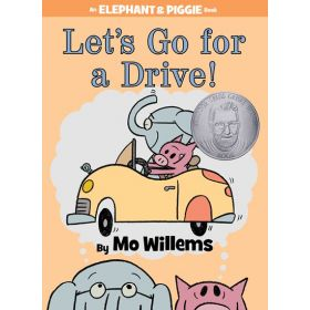 Let's Go for a Drive!: An Elephant And Piggie Book 18 (Hardcover)