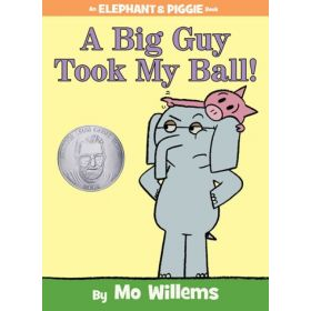 A Big Guy Took My Ball!: An Elephant and Piggie Book (Hardcover)