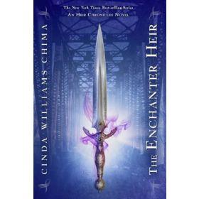 The Enchanter Heir: The Heir Chronicles, Book 4 (Paperback)