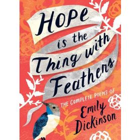 Hope Is the Thing with Feathers: Poems of Emily Dickinson (Hardcover)