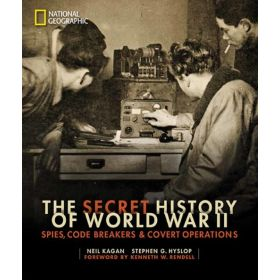 The Secret History of World War II: Spies, Code Breakers, and Covert Operations (Hardcover)