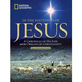 In the Footsteps of Jesus: A Chronicle of His Life and the Origins of Christianity, 2nd Edition (Paperback)
