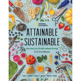 Attainable Sustainable: The Lost Art of Self-Reliant Living (Hardcover)