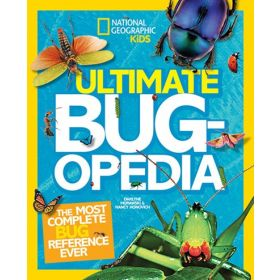 Ultimate Bugopedia: The Most Complete Bug Reference Ever (Hardcover)