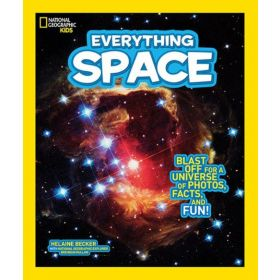 National Geographic Kids Everything Space: Blast Off for a Universe of Photos, Facts, and Fun! (Paperback)