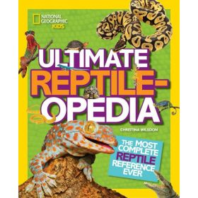 Ultimate Reptileopedia: The Most Complete Reptile Reference Ever (Hardcover)