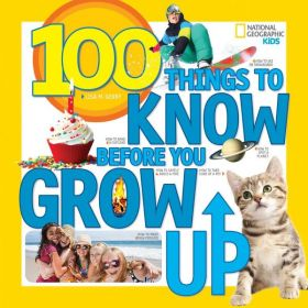 100 Things to Know Before You Grow Up (Paperback)
