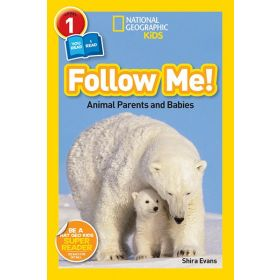 Follow Me: Animal Parents and Babies, National Geographic Readers (Paperback)