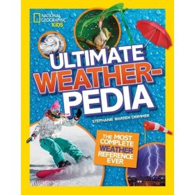 National Geographic Kids Ultimate Weatherpedia: The Most Complete Weather Reference Ever (Hardcover)