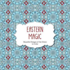 Eastern Magic: Beautiful Designs of the Orient to Color, Color Magic (Paperback)