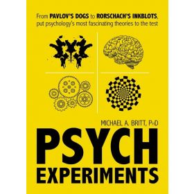 Psych Experiments: From Pavlov's dogs to Rorschach's inkblots, put psychology's most fascinating studies to the test (Paperback)