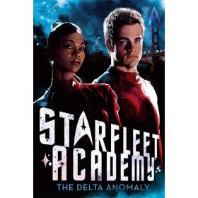 The Delta Anomaly: Star Trek: Starfleet Academy, Book 1 (Paperback)