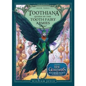 Toothiana, Queen of the Tooth Fairy Armies: The Guardians, Book 3 (Hardcover)