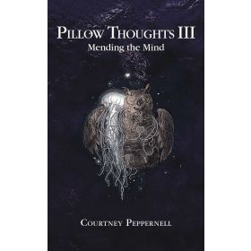 Pillow Thoughts III: Mending the Mind (Paperback)
