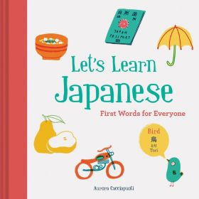 Let's Learn Japanese: First Words for Everyone (Hardcover)