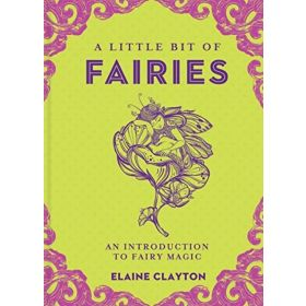 A Little Bit of Fairies: An Introduction to Fairy Magic (Hardcover)