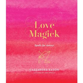 Love Magick: Spells for Amour (Hardcover)
