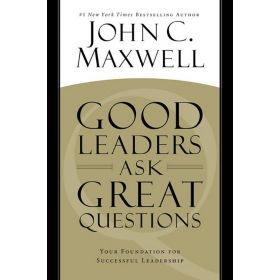 Good Leaders Ask Great Questions: Your Foundation for Successful Leadership (Paperback)