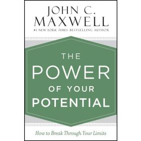 The Power of Your Potential: How to Break Through Your Limits (Hardcover)