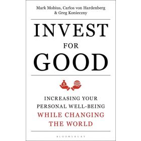 Invest for Good: A Healthier World and a Wealthier You (Hardcover)