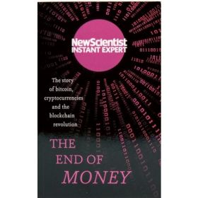 The End Of Money: The Story of Bitcoin, Cryptocurrencies and the Blockchain Revolution (Paperback)