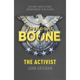 The Activist: Theodore Boone, Book 4 (Paperback)