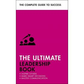 The Ultimate Leadership Book: Inspire Others, Make Smart Decisions, Master Communications (Paperback)