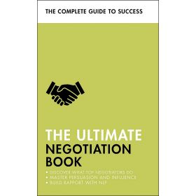 The Ultimate Negotiation Book: Discover What Top Negotiators Do; Master Persuasion and Influence; Build Rapport with NLP (Paperback)