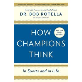 How Champions Think: In Sports and In Life (Paperback)