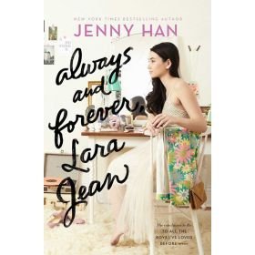 Always and Forever, Lara Jean: To All The Boys I've Loved Before, Book 3 (Hardcover)