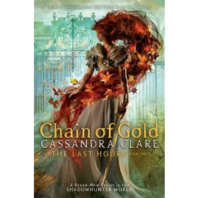 The Last Hours: Chain of Gold (Hardcover)