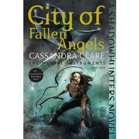 City of Fallen Angels, Book 4 of The Mortal Instruments (Trade Paperback)