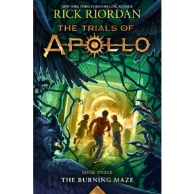 The Burning Maze: The Trials of Apollo, Book 3 (Hardcover)