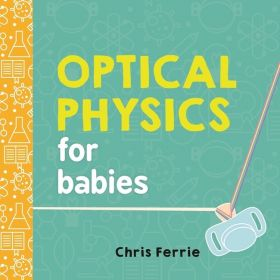 Optical Physics for Babies: Baby University (Board book)