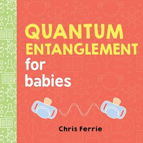 Quantum Entanglement for Babies: Baby University (Board Book)
