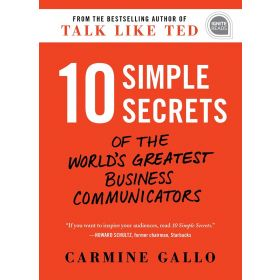 10 Simple Secrets of the World's Greatest Business Communicators (Hardcover)