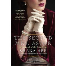 The Second Mrs. Astor: A Novel of the Titanic (Paperback)