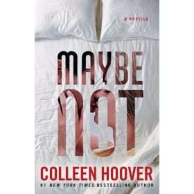 Maybe Not: A Novella (Paperback)
