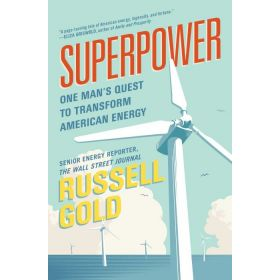 Superpower: One Man's Quest to Transform American Energy (Paperback)